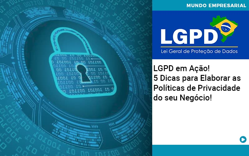 Lgpd-em-acao-5-dicas-para-elaborar-as-politicas-de-privacidade-do-seu-negocio